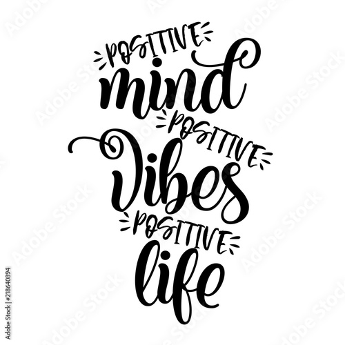In de dag Positive Typography Positive mind, positive vibes, positive life. Funny hand drawn calligraphy text. Good for fashion shirts, poster, gift, or other printing press. Motivation quote.