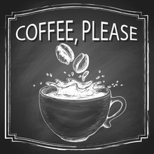 Coffee Please Lettering With Cup Of Coffee With Liquid Splash And Bans, On Vintage Chalkboard Background. Vector Illustration.