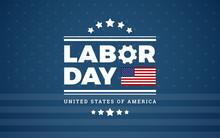 Labor Day Logo Background USA - Blue Background W/ Stars, Stripes, The United States Flag - Labor Day Vector Illustration