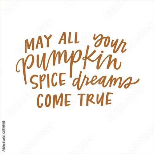 Αφίσα  May All Your Pumpkin Spice Dreams Come True