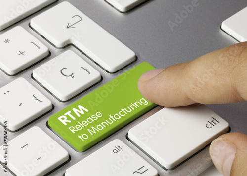 Photo  RTM Release to Manufacturing