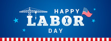 Happy Labor Day Banner Vector Illustration, Typography With Construction Crane And USA Flag On Blue Background. Header Design.