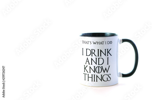 Fotografía  I drink and I know things quote coffee mug on white background.