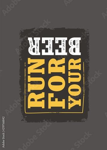 Fotografija  Run for your beer funny slogan t-shirt print template