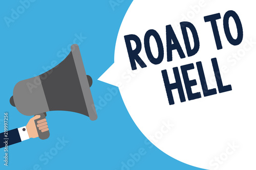 Photo  Handwriting text writing Road To Hell