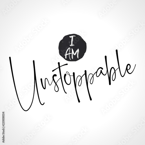 Fotografie, Obraz  I am Unstoppable - funny hand drawn calligraphy text