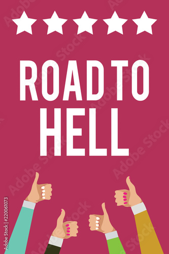 Photo  Writing note showing Road To Hell