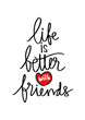 canvas print picture - Life is better with friends handwritten.