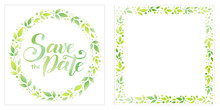 Modern Calligraphy Lettering Of Save The Date In Green On White Background Decorated With Wreath Of Green Leaves And Dots And Decorative Square Frame Of Green Leaves And Dots For Invitation, Wedding