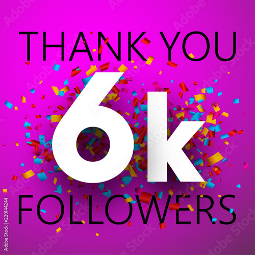 Valokuva Thank you, 6k followers. Card with colorful confetti.