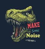 Fototapeta Dinusie - Make some noise slogan graphic with dinosaur illustration. Vector illustration.