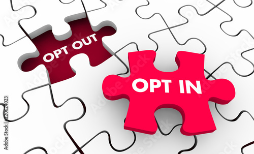 Fototapeta Opt Out Vs In Marketing Consent Agree to Terms Puzzle 3d Illustration