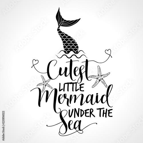 Cutest Little Mermaid Under The Sea Funny Vector Text