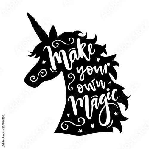 Vector illustration of unicorn head silhouette with Make Your Own Magic phrase. Inspirational design for print, banner, poster, fashion.