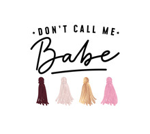 Don't Call Me Babe Fashion T-s...