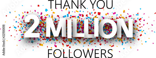 Fotografija  Thank you, 2 million followers. Banner with colorful confetti.