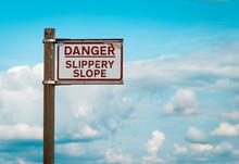 Danger Slippery Slope Warning ...