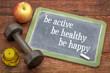Be active, healthy, happy