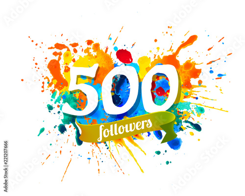 Fotografia  500 followers. Splash paint inscription