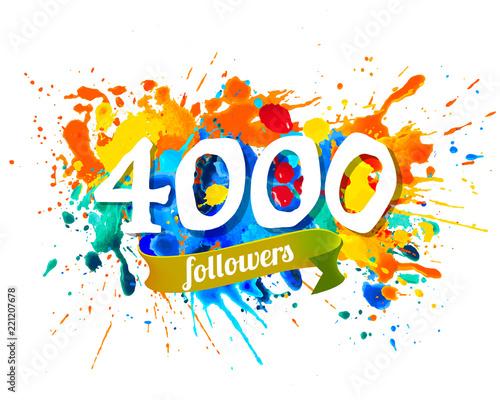 Valokuva 4000 followers. Splash paint inscription
