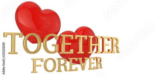 Fotografie, Obraz  Red hearts and together forever words isolated on white background 3D illustration