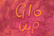 Glo-up Text Written On Glitter- Message, Quote, Sign, Lettering, Handwritten