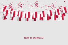 Indonesia Garland Flag With Confetti On Gray Background, Hang Bunting For Indonesia Celebration Template Banner.