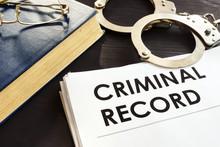 Criminal Record And Handcuffs ...