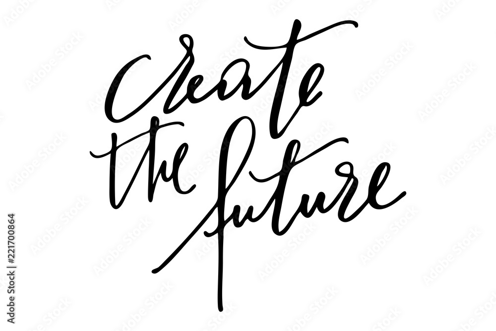 Fototapeta Motivational phrase writing text create the future handwritten vector
