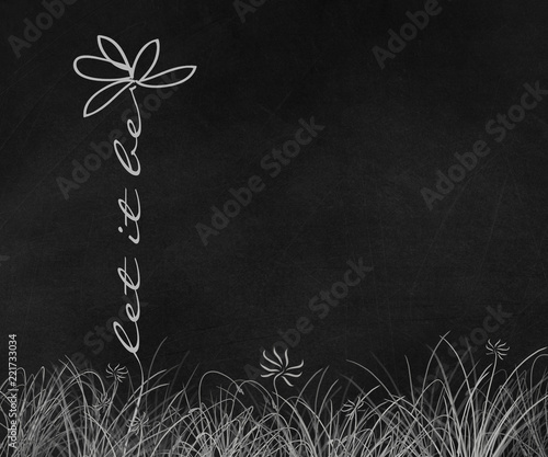 Photo  daisy flower illustration with let it be phrase stem in grass on black chalkboar