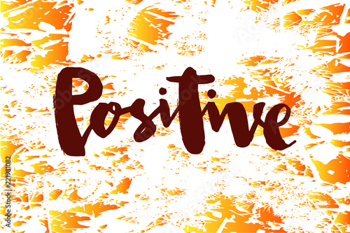 Deurstickers Positive Typography Vector illustration of positive text for logotype, flyer, banner, postcard, greeting card.