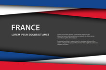 Modern Vector Background, Overlayed Sheets Of Paper In The Look Of The French Flag, Made In France, French Colors And Grey Free Space For Your Text