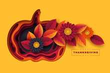 Happy Thanksgiving Holiday Background. 3d Layered Effect Pumpkin With Bright Autumn Flowers, Leaves And Greeting Text. Vector Illustration.