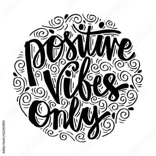 In de dag Positive Typography Positive vibes only. Motivational quote.