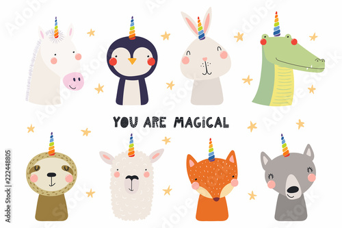 In de dag Illustraties Set of cute funny animals with unicorn horns, quote You are magical. Isolated objects on white background. Hand drawn vector illustration. Scandinavian style flat design. Concept for children print.