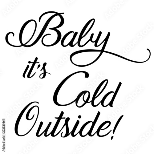 Baby it\'s Cold Outside - Christmas Quotes, Winter Quotes ...