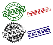 DO NOT BE AFRAID Seal Prints With Corroded Texture. Black, Green,red,blue Vector Rubber Prints Of DO NOT BE AFRAID Text With Grunge Texture. Rubber Seals With Circle, Rectangle, Rosette Shapes.