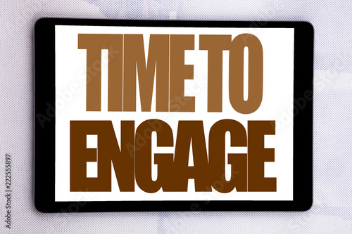 Fotografie, Obraz  Hand writing text caption inspiration showing Time To Engage