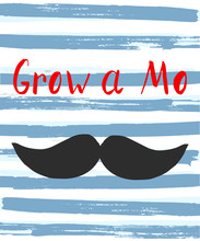 Vector Poster With Funny Quote Grow A Mo, Black Cartoon Moustache And Text Upon Striped Blue And White Background With Texture