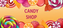 Sweet Candy Shop Concept Banner. Realistic Illustration Of Sweet Candy Shop Vector Concept Banner For Web Design