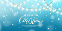 """Vector Horizontal Banner With Border Of Realistic Light Garlands, Text """"Merry Christmas"""" And Snowfall. Festive Blue Background With Shiny Glowing Bulbs, Lettering, Snow For Design Of Flyer And Poster."""