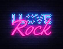 I Love Rock Neon Text Vector. Rock Music Neon Sign, Design Template, Modern Trend Design, Night Neon Signboard, Night Bright Advertising, Light Banner, Light Art. Vector Illustration