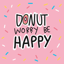 Donut Worry Be Happy Cute Quot...