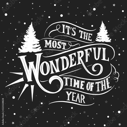 Photo sur Toile Noël Its the most wonderful time of the year - hand lettering vector.