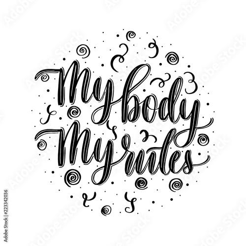 Cuadros en Lienzo My body my rules - lettering vector inscription.