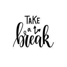 Take A Break Vector Lettering ...