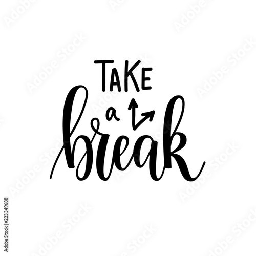 Photo Take a break vector lettering motivational design