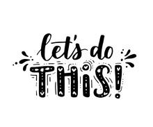 Lets Do This. Vector Motivatio...