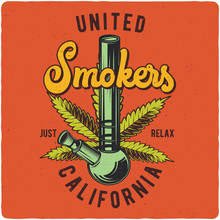 T-shirt Or Poster Design With Illustration Of Cannabis And A Bong. Label Design With Text Composition.