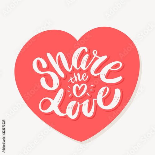 Fotografie, Obraz  Share the love. Lettering.